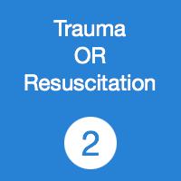TR02 Trauma OR Resuscitation